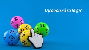 Dự đoán xổ số là hình thức tìm ra số may mắn dựa vào các kết quả đã có từ trước