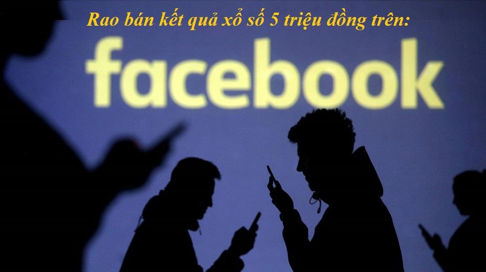 Động trời: Rao bán kết quả xổ số trên Facebook giá 5 triệu đồng