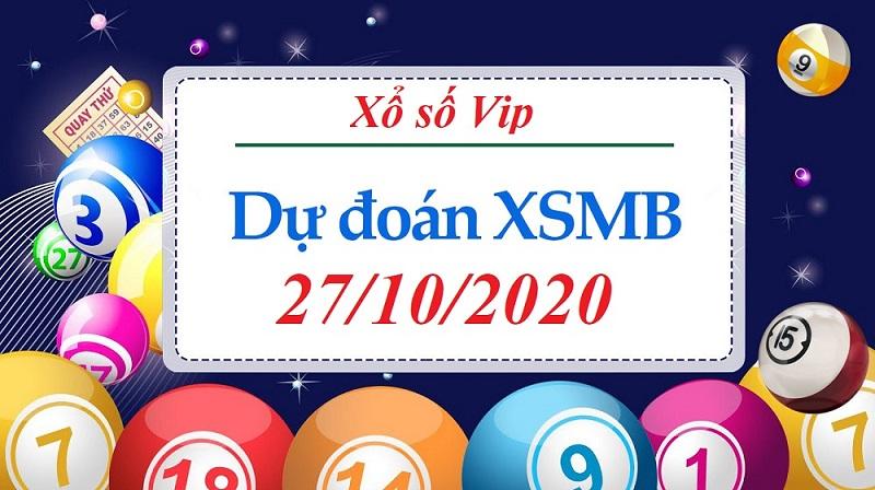 Dự đoán XSMB ngày 27/10/2020 - Tìm con số may mắn chuẩn xác nhất hôm nay