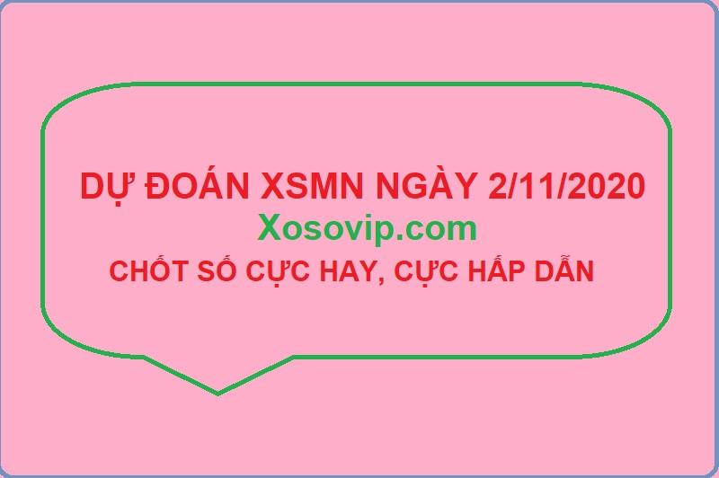 Dự đoán XSMN ngày 2/11/2020 tỷ lệ trúng lớn