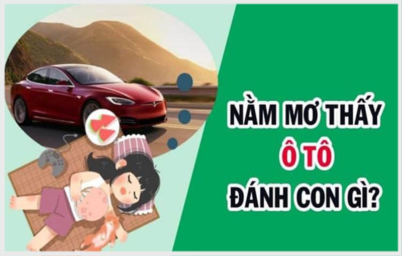 Mơ thấy ô tô đánh con gì chuẩn xác nhất?