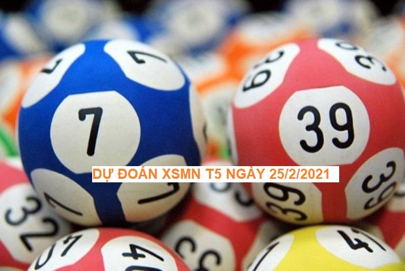 Dự đoán XSMN T5 ngày 25/2/2021 số nào ngon ăn?