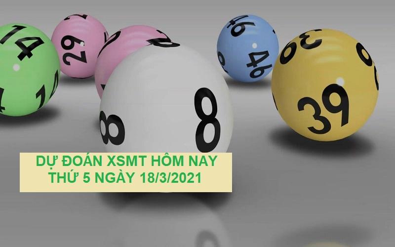 Dự đoán XSMT hôm nay thứ 5 ngày 18/3/2021 chốt số chuẩn xác