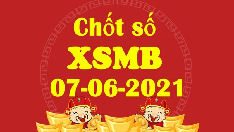 Chốt nhanh dự đoán XSMN thứ 2 ngày 7/6/2021